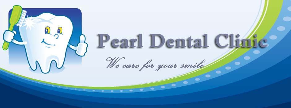 Welcome To Pearl Dental Clinic